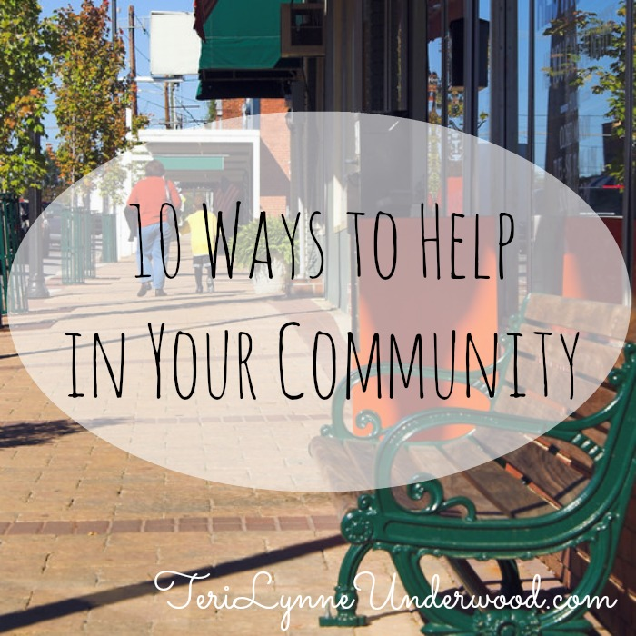 10 ways to help in your community    TeriLynneUnderwood.com