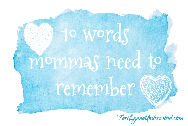 10 words mommas need to remember