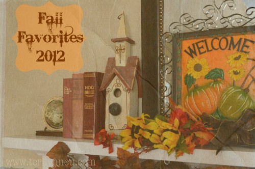 Fall Favorites 2012 www.terilynneunderwood.com