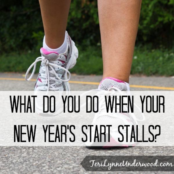 2 ways to respond when your new year's start stalls || Teri Lynne Underwood