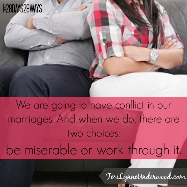 When conflict comes, choose to work through it. || Teri Lynne Underwood