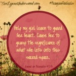 #PrayersforGirls based on Proverbs 4:23