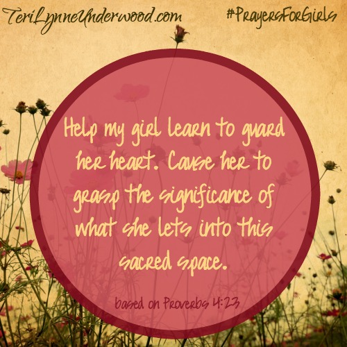 #PrayersforGirls based on Proverbs 4:23
