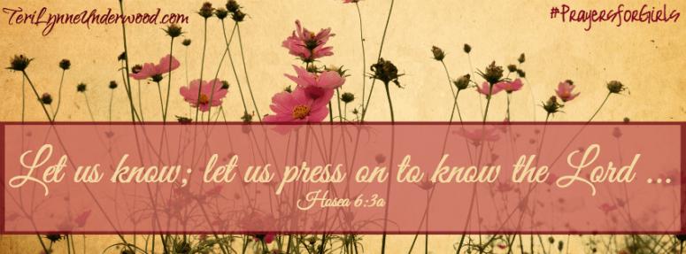 #PrayersforGirls || Hosea 6:3 || TeriLynneUnderwood.com