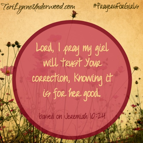 #PrayersforGirls based on Jeremiah 10:24 || TeriLynneUnderwood.com