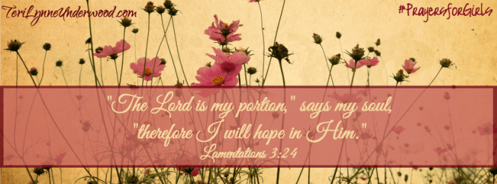 31 Verses to Pray for Your Girl ... Lamentations 3:24 ... #PrayersforGirls