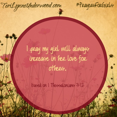 #PrayersforGirls based on 1 Thessalonians 3:12 .... TeriLynneUnderwood.com