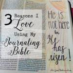 3 Reasons I Love Using my Journaling Bible