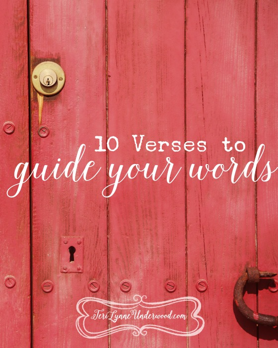 10 verses to memorize to help us learn to guard our speech and guide our words