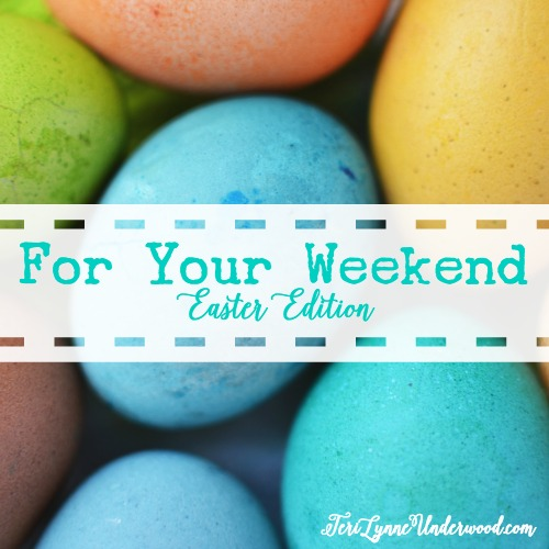 For Your Weekend {Easter Edition} ... great ideas for using Easter eggs, celebrating friendships, and leaning into Jesus