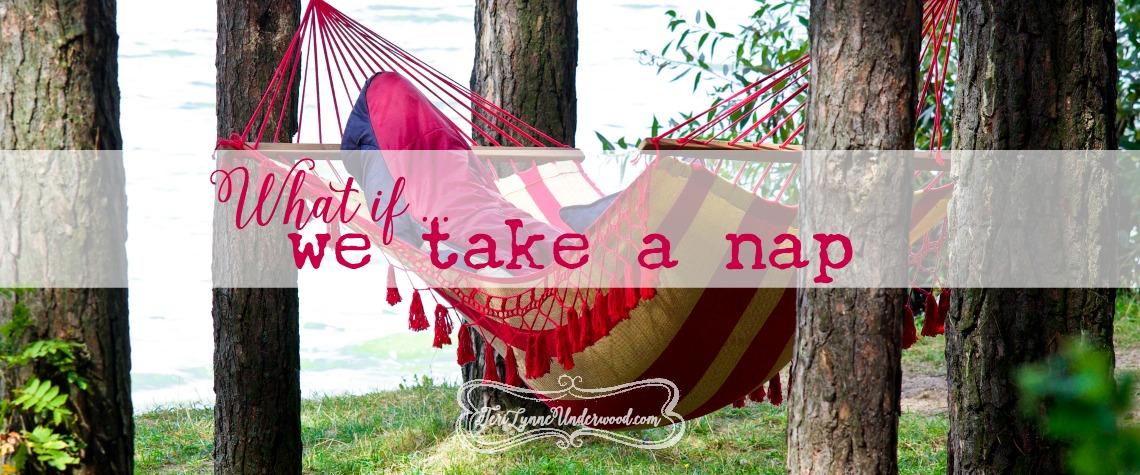 what if we take a nap?