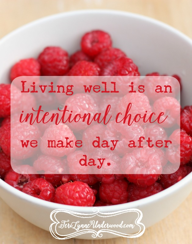 what if we choose to live well {10 ways to live well in today's world}