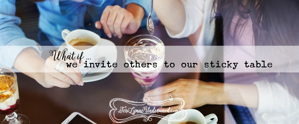 what if we invite others to our sticky table {10 ways to live well in today's world}