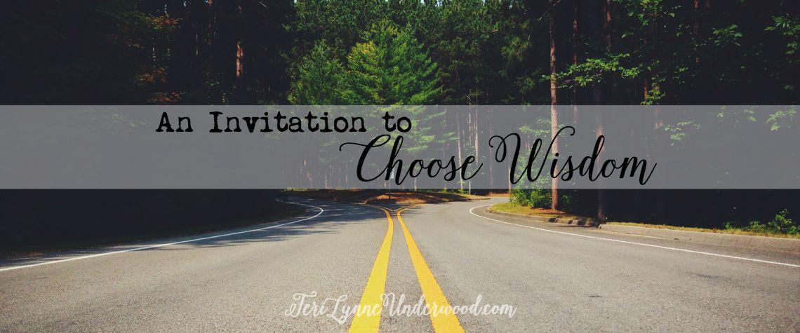 Choose Wisdom — a brand new resource from Teri Lynne Underwood