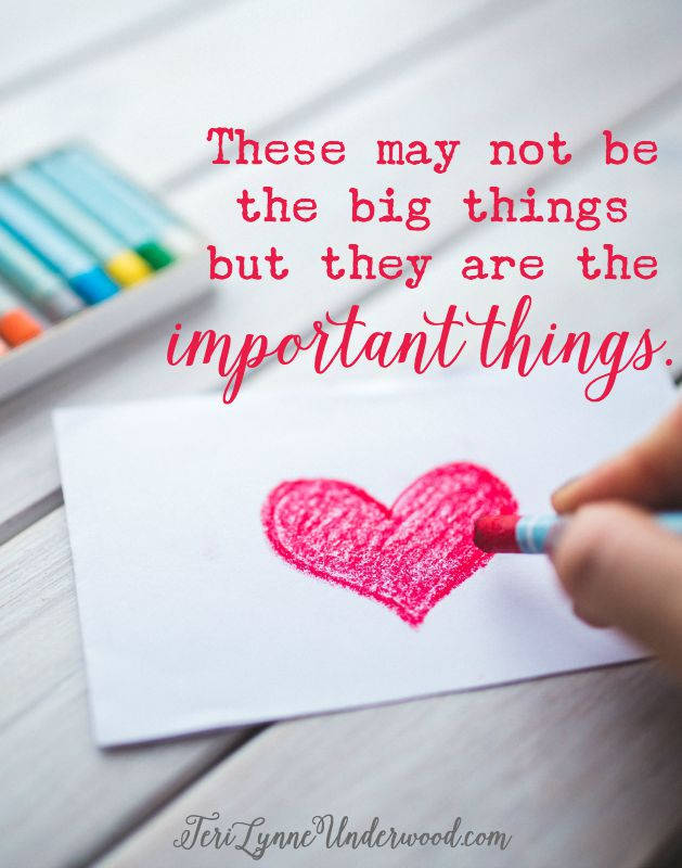 remembering that some days the most important things are not the big things