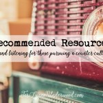 recommended resources for those who want to pursue a counter cultural life {books, articles, podcasts, etc}