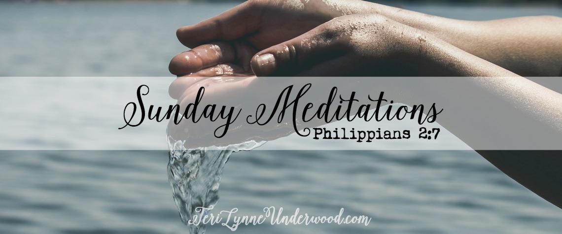 Sunday Meditation based on Philippians 2:7