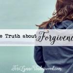3 truths about biblical forgiveness
