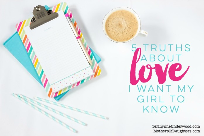 What love really is ... 5 truths about love I want my daughter to know.