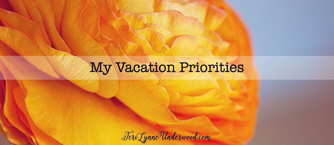 Sometimes we need to spend time in prayer, asking God what our priorities need to be - even on vacation.