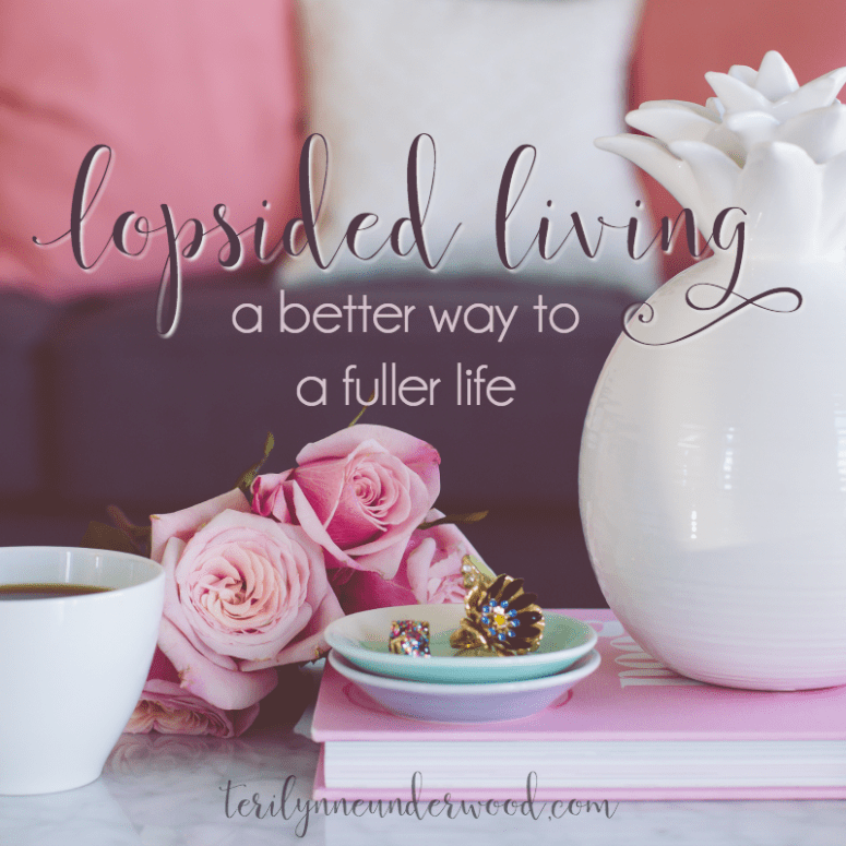 Lopsided Living is a better way to live a fuller life.