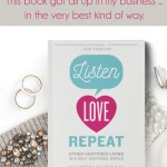 """Read how Karen Ehman's latest book, """"Listen. Love. Repeat"""" got all up in my business ... and why I am thankful it did. (And why maybe it's exactly the book you need to read too!)"""