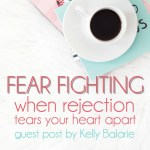 How do you respond when rejection comes? Kelly Balarie's new book, Fear Fighting, offerss encouragement for all of us who have felt the sting of rejection.