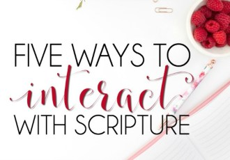 Five Ways to Interact with Scripture