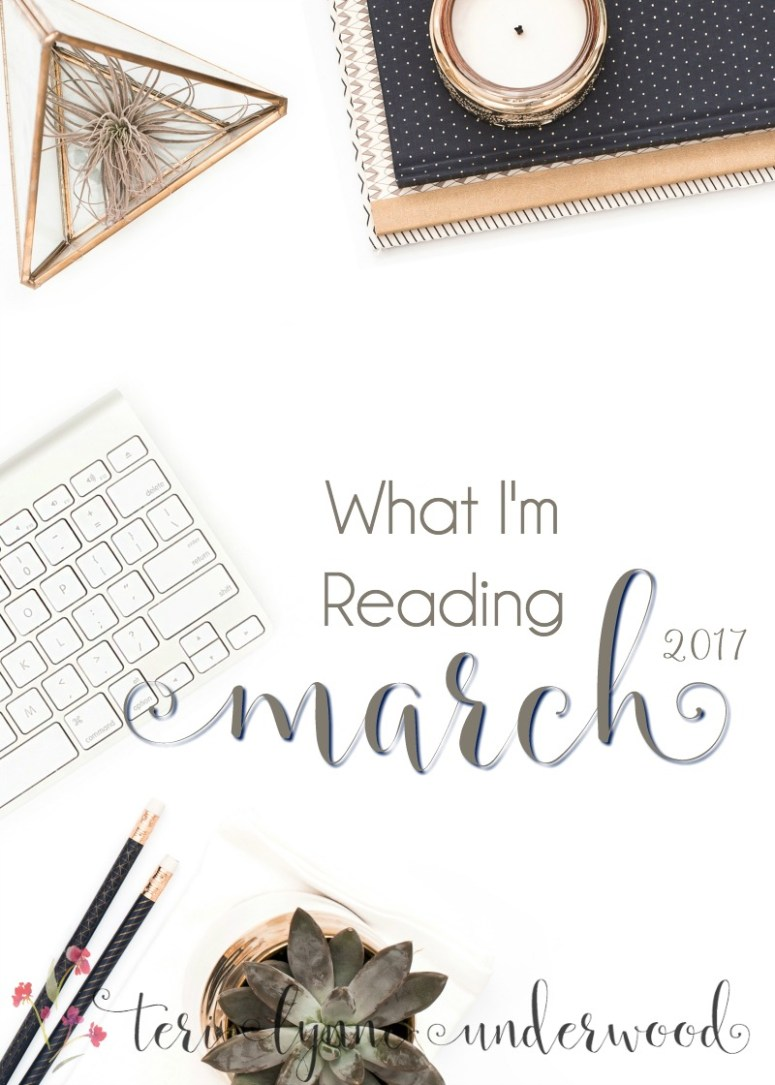 What I'm Reading    March 2017    Christian Living, Women's Ministry, Memoir, and More