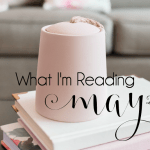 What I'm Reading {May 2017} Books on marriage, ministry, and more!