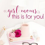 Hey girl moms! Looking for ways to be encouraged and equipping for raising your daughter to seek the Lord? Here are a few great ideas! #prayingforgirls #prayersforgirls #girlmoms