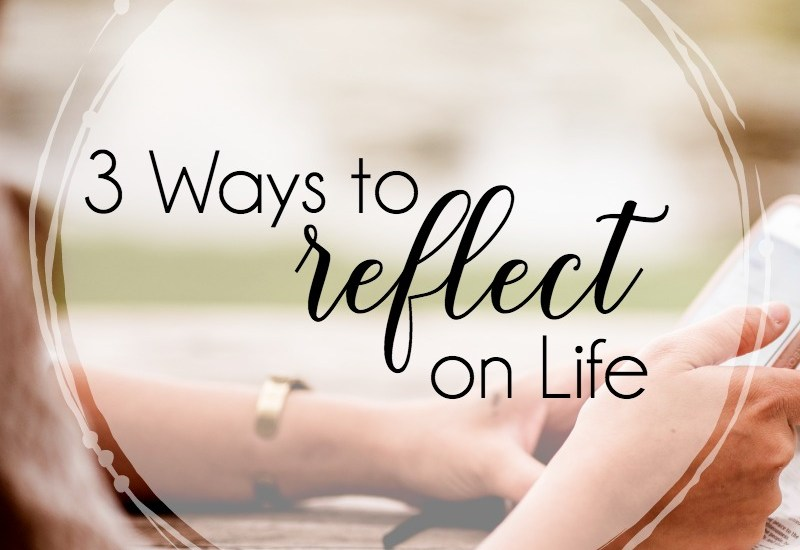 Making time to reflect and consider our lives and where we are and what God is doing is a valuable exercise. One that can strengthen our faith and open our eyes to the ways God is at work in and through us. 3 simple ways to reflect on life. #lopsidedliving