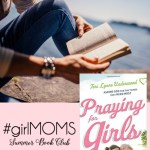 """Join the first #girlsMOMS book club as we read """"Praying for Girls: Asking God for the Things They Need Most."""" Sign up here: bit.ly/girlmomsbookclub"""