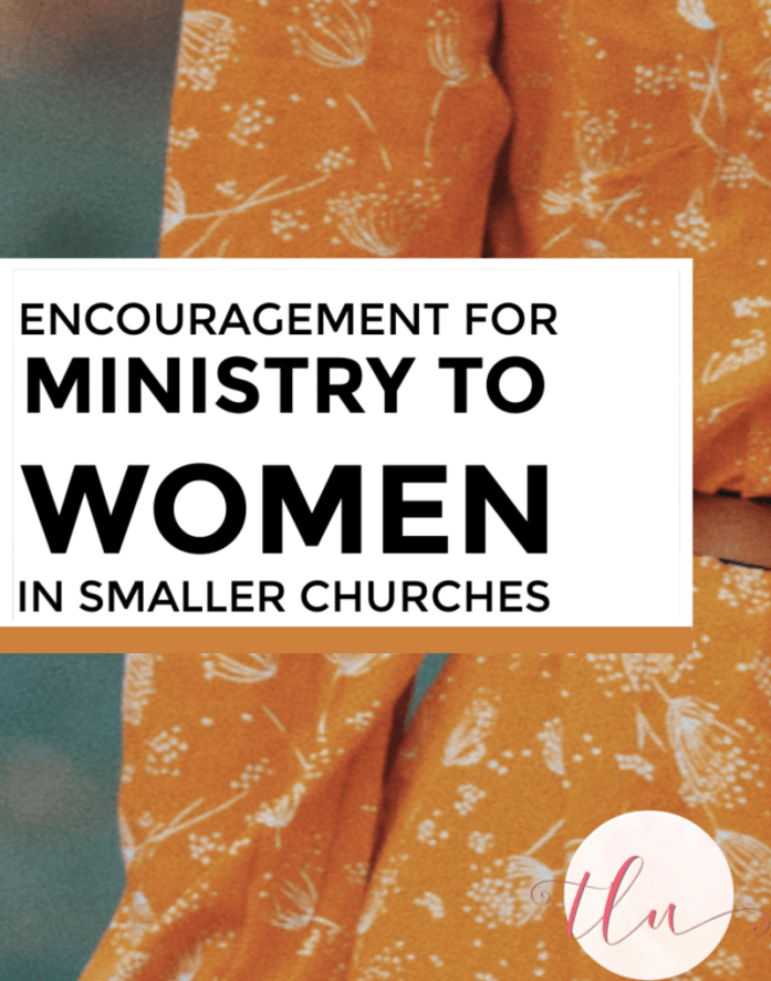 Are you a women's ministry leader in a smaller church? Do you ever feel like there's so much you can't do due to lack of people and resources? if so, this series is for you! #ministrytowomen #smallerchurches