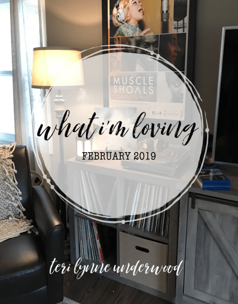 What I'm Loving {February 2019} Just a few things that are bringing me joy this month ... and some thought on belonging and community.
