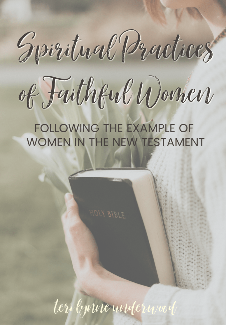 Join Teri Lynne Underwood for a brand new online Bible study beginning October 1, 2019  Spiritual Practices of Faithful Women: Following the Example of Women in the New Testament will guide you through four practices modeled by women in the ministry of Christ and the early church.