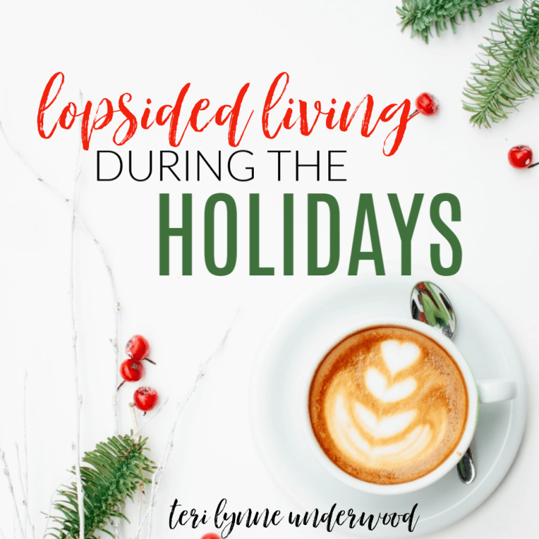 The 4 Ps of Lopsided Living during the Holidays  Prayer || Purpose || Priorities || Plan — Discover how working through theses four areas can help you and your family experience a meaningful and intentional holiday season.