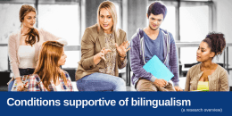 Conditions supportive of active bilingualism
