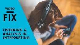 VideoFix: Listening and Analysis in Interpreting