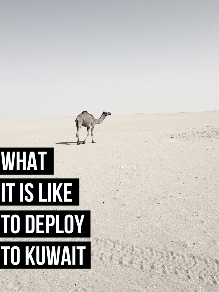 The Time I Deployed to Kuwait || terragoes.com