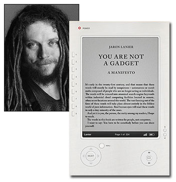 Jaron Lanier and You Are Not a Gadget (e-reader format)