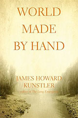 World Made by Hand, by James Howard Kunstler
