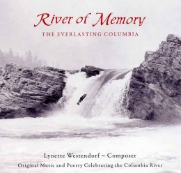 River of Memory: the Everlasting Columbia by William Layman