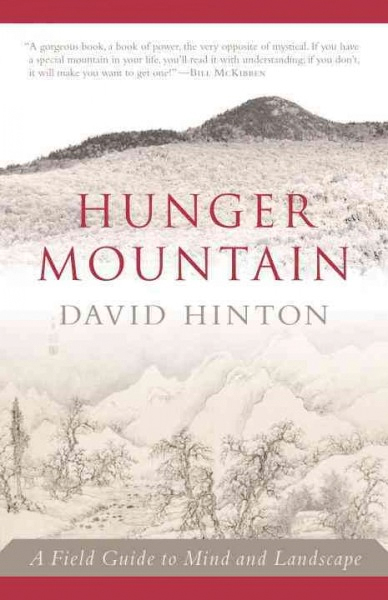 Hunger Mountain: A Field Guide to Mind and Landscape, by David Hinton