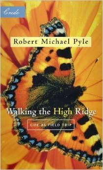 Walking the High Ridge, by Robert Michael Pyle