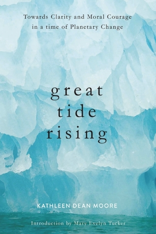 Great Tide Rising, by Kathleen Dean Moore