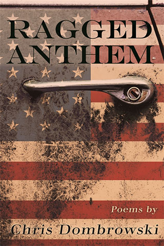 Ragged Anthem: Poems by Chris Dombrowski