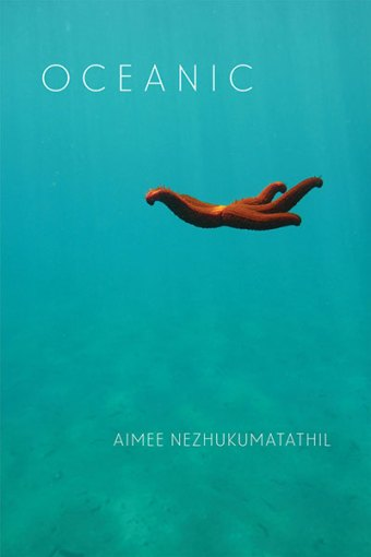 Oceanic, Poems by Aimee Nezhukumatathil