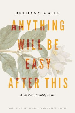 Anything Will Be Easy After this, by Bethany Maile