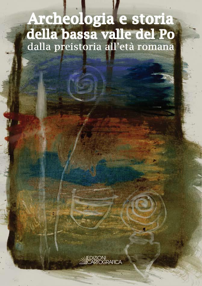 Archeologia e storia di Bondeno e della bassa valle del Po: presentato il nuovo volume